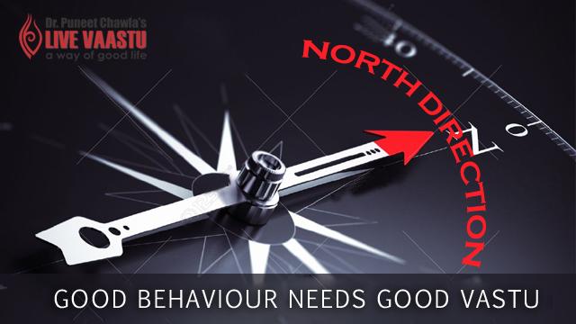 Good Behavior Needs Good Vastu