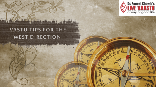 Vastu Tips For The West Direction