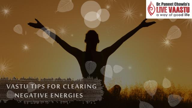 Best Vastu Tips For Clearing Negative Energies Live Vaastu