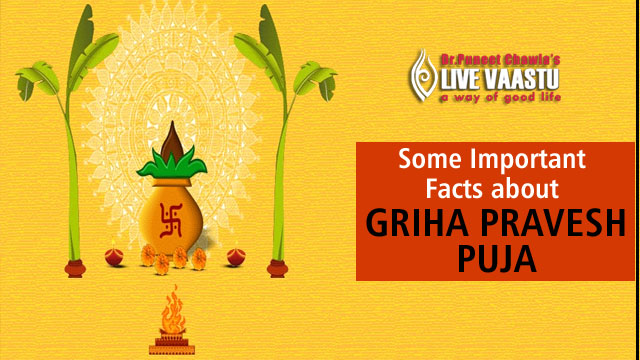 Some Important Facts about Griha Pravesh Puja