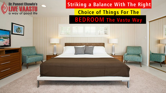 Striking A Balance With The Right Choice Of Things For The Bedroom The Vastu Way