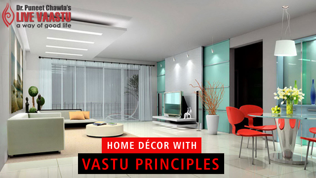 Home Décor With Vastu Principles