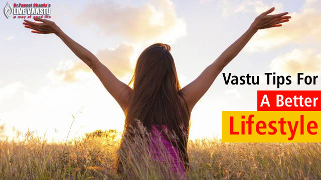 Vastu Tips For A Better Lifestyle