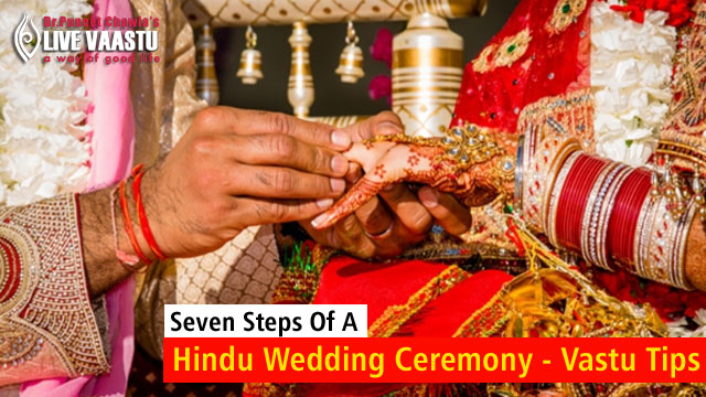 Seven Steps Of A Hindu Wedding Ceremony- Vastu Tips
