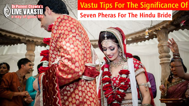 Vastu Tips For The Significance Of Seven Pheras For The Hindu Bride