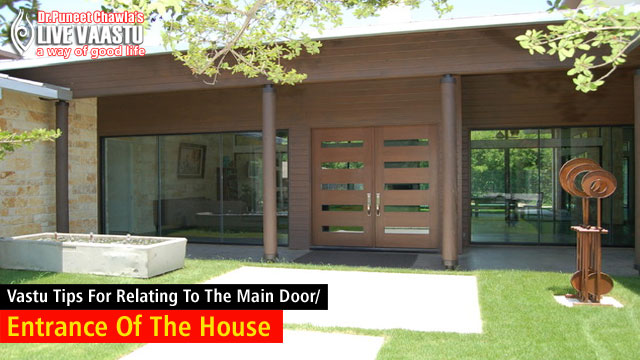 Vastu Tips For Relating To The Main Door/Entrance Of The House