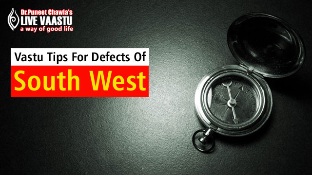 Vastu Tips For Defects Of South West