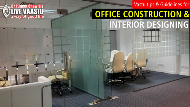 Vastu Tips And Guidelines For Office Construction And Interior Designing