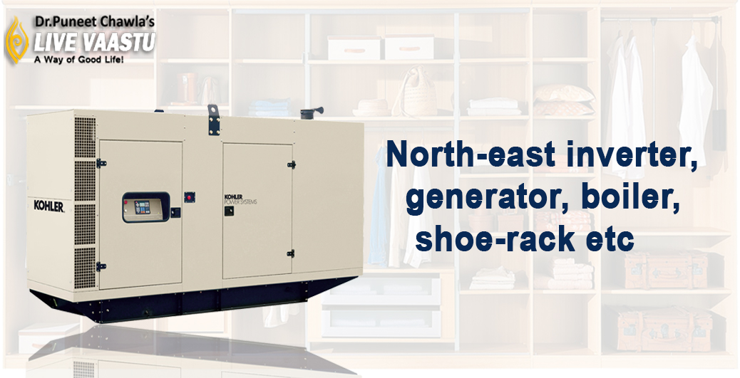 Vastu Tips For Inverter,Generator, Boiler, Shoe-rack in North-East