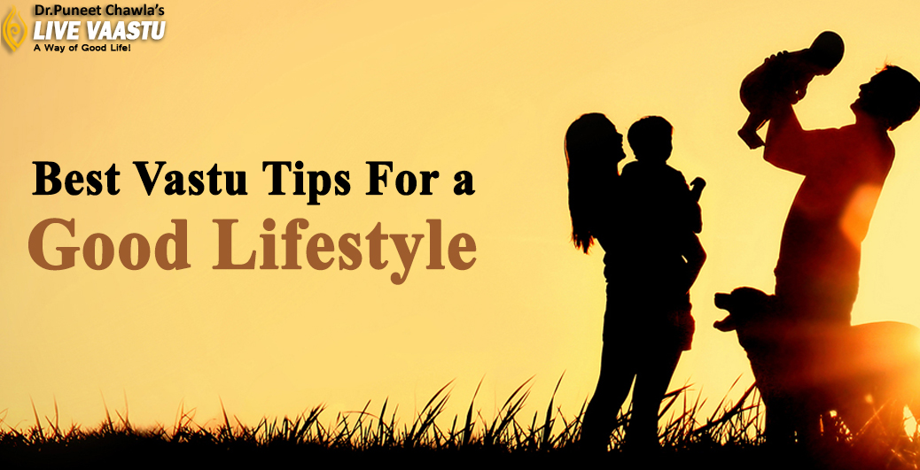 Best Vastu Tips For a Good Lifestyle