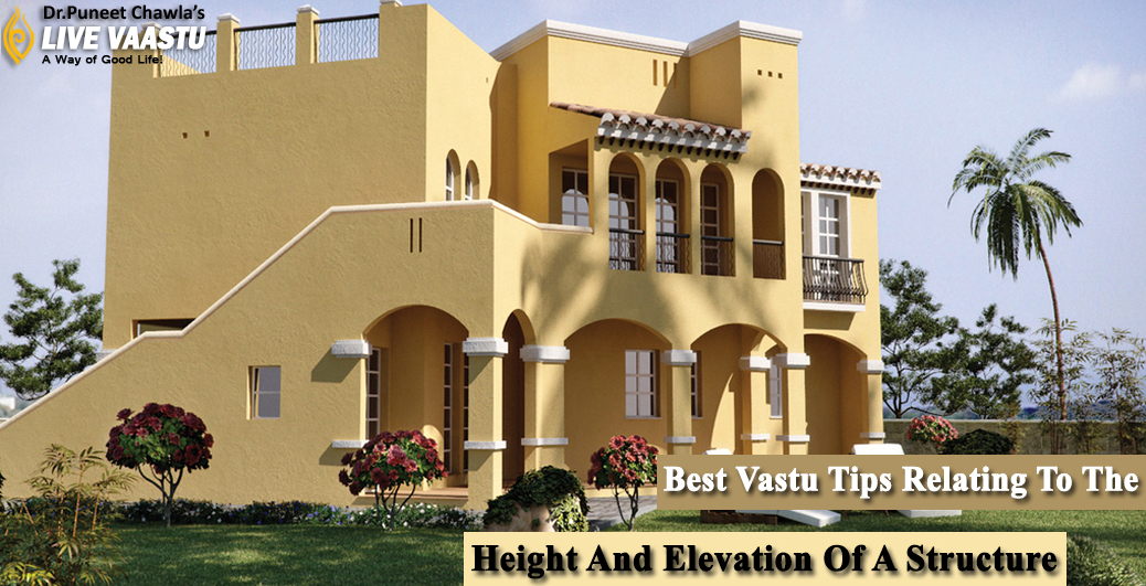 Best Vastu Tips Relating To The Height And Elevation Of A Structure