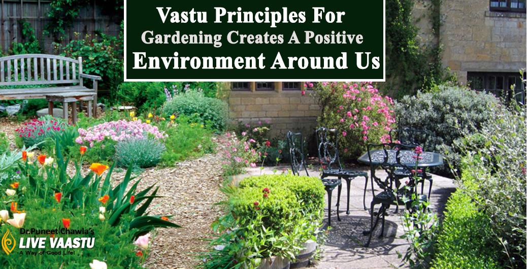 Vastu Principles For Gardening Creates A Positive Environment Around Us
