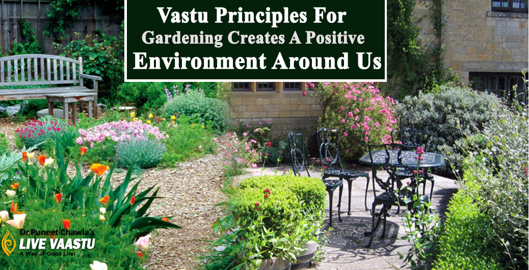 Vastu Principles For Gardening Creates A Positive Environment Around Us