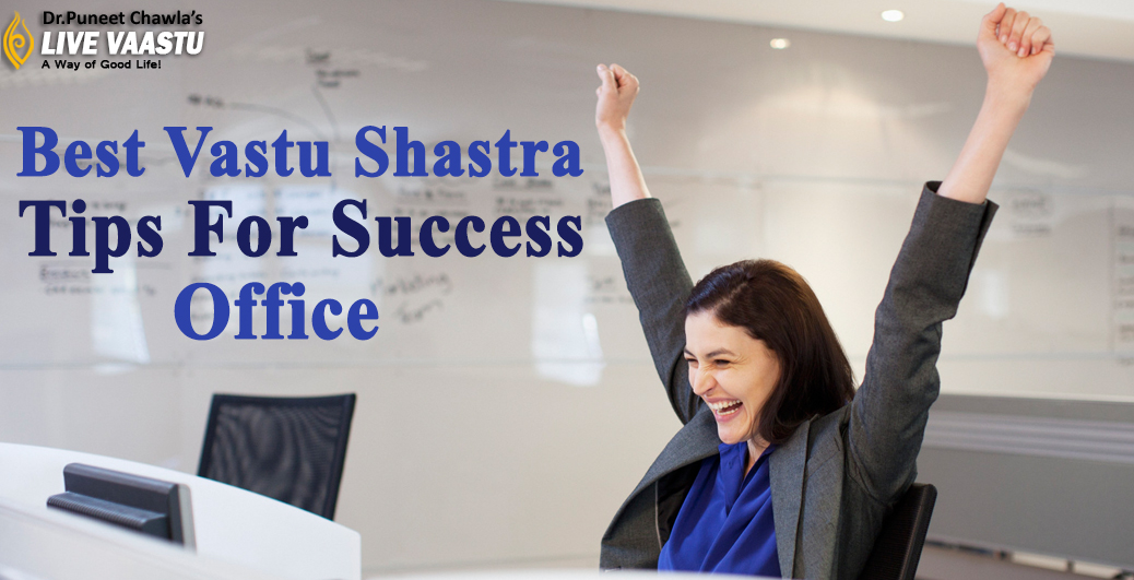 Best Vastu Shastra Tips For Success Office