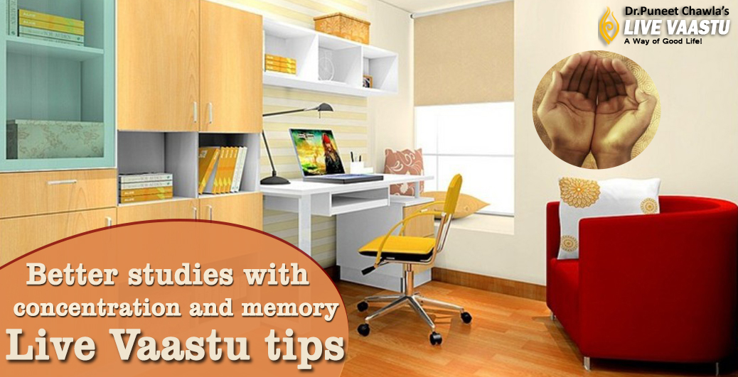 Better studies with concentration and memory- live vaastu tips