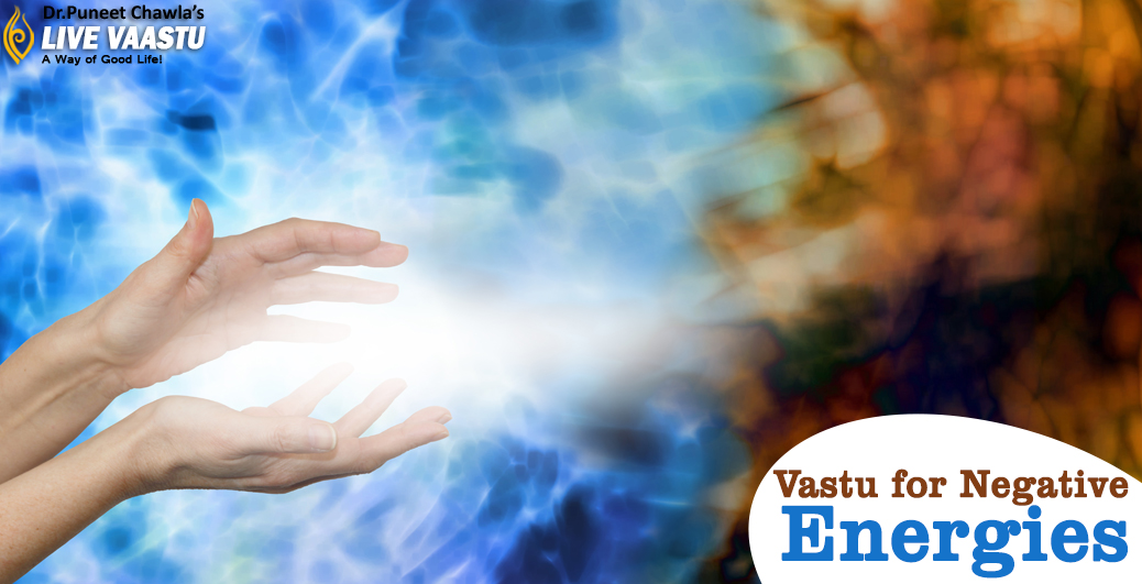 Vastu for Negative Energies