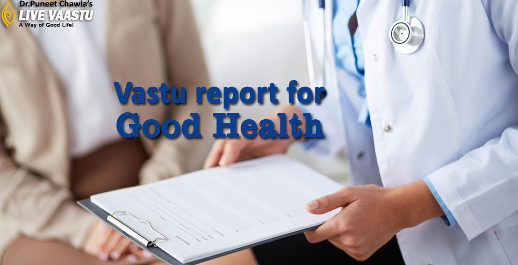Vastu report for good health