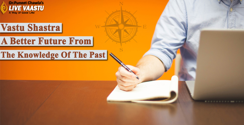 Vastu Shastra-A Better Future From The Knowledge Of The Past