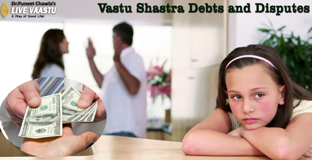 Vastu Shastra  Debts and Disputes