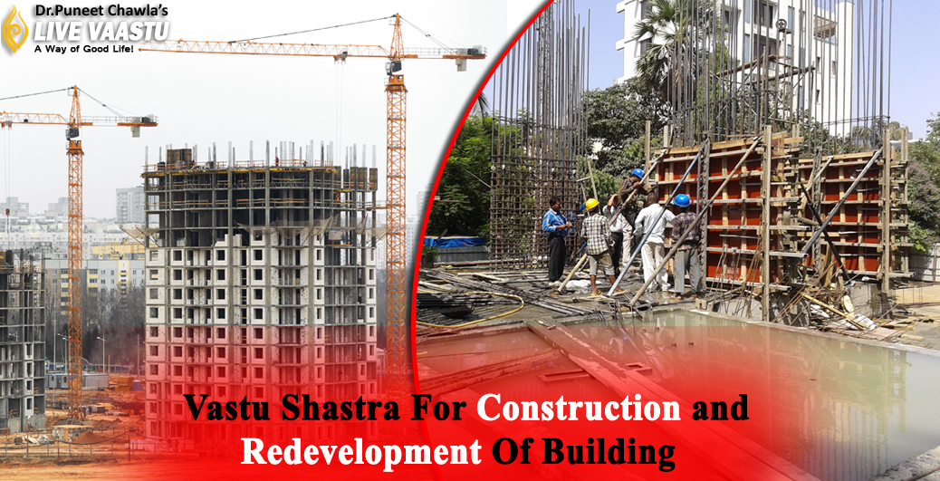 Vastu Shastra For Construction and Redevelopment Of Building