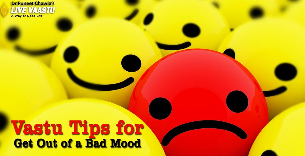 Vastu Tips for Get Out of a Bad Mood