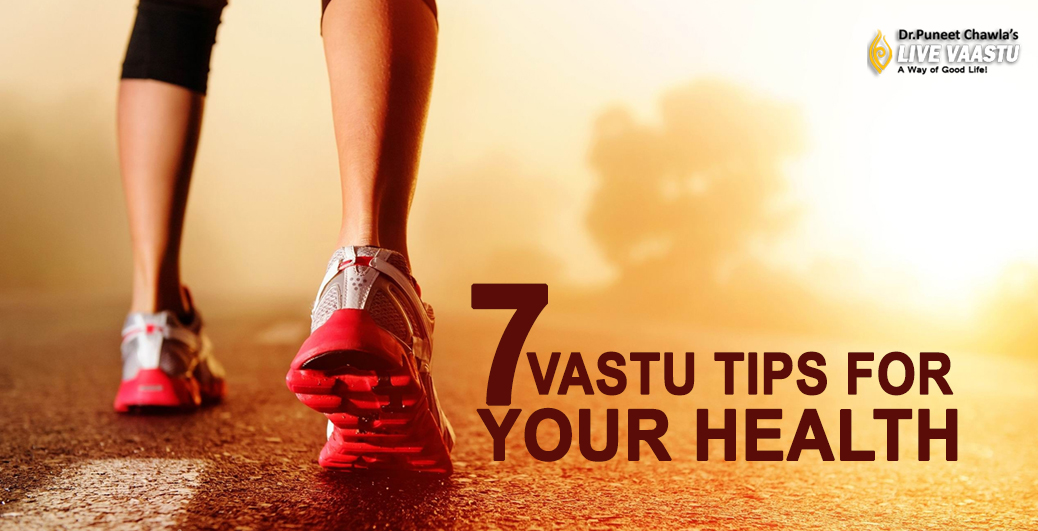 Seven Vastu Tips For Your Health