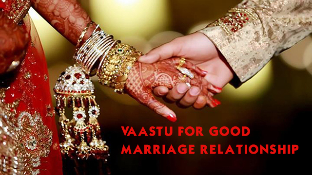 Vaastu for Good Marriage Relationship