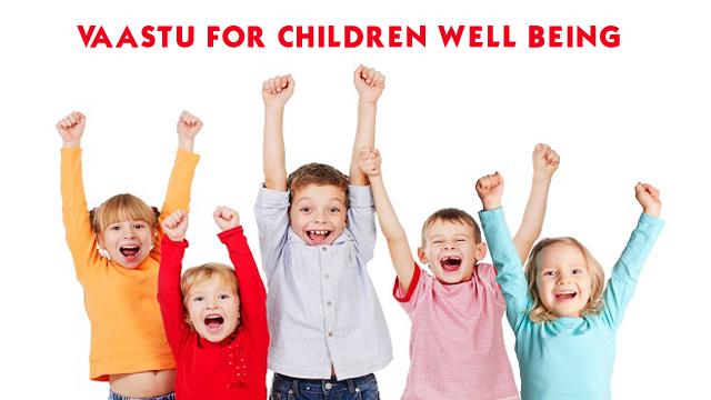 Vaastu for children well being