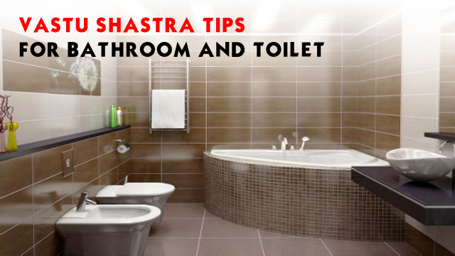 Vastu shastra tips for bathroom and toilet