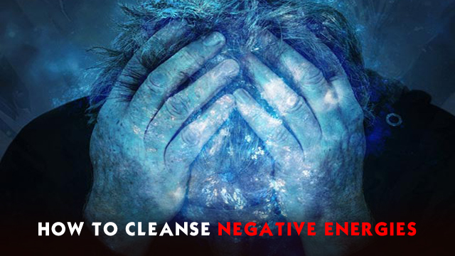 how to cleanse negative energies