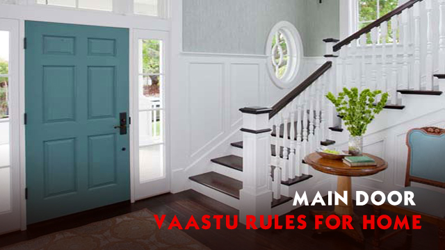 Main Door Vaastu Rules For Home