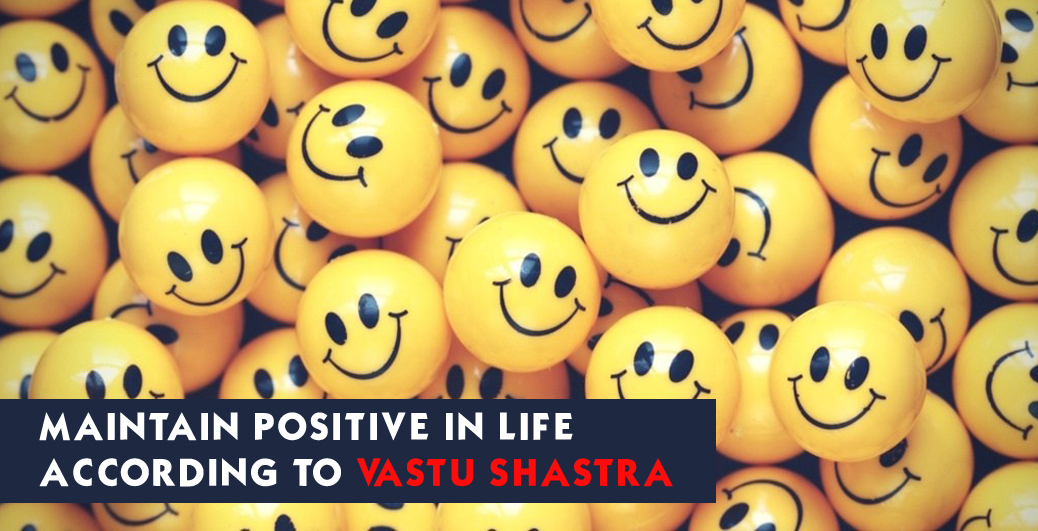 Maintain Positive In Life According  To Vastu Shastra