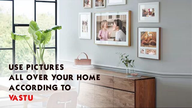 Use Pictures All Over Your Home According to Vastu