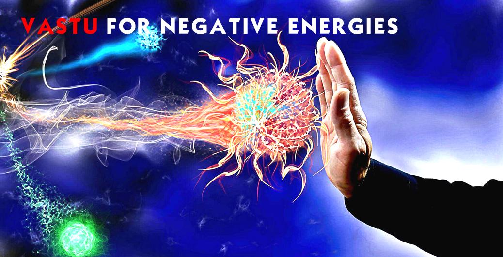 Vastu for Negative Energies
