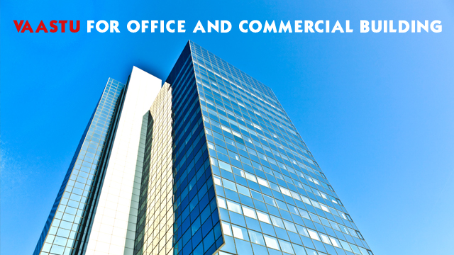 Vaastu for Office And Commercial Building