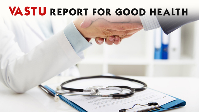 Vastu report for good health