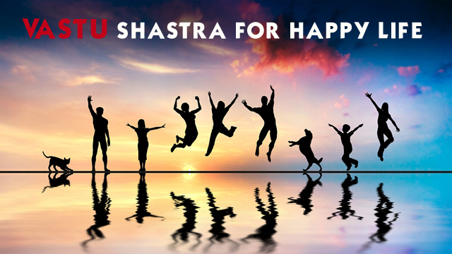 Vastu Shastra for Happy Life