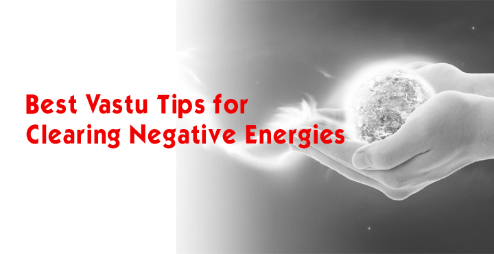 Best Vastu Tips For Clearing Negative Energies