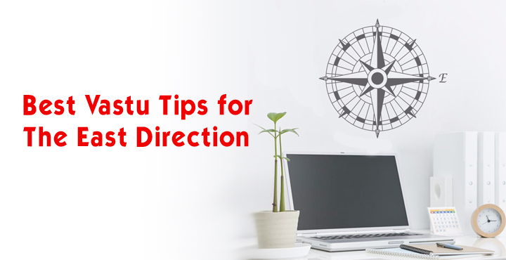 Best Vastu Tips For The East Direction