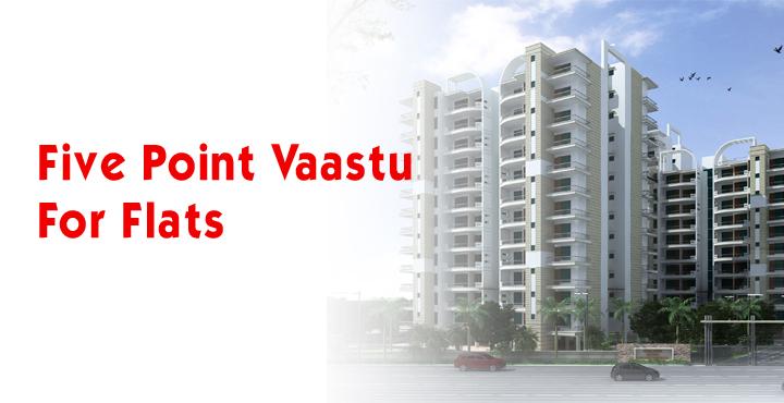 Five Point Vaastu For Flats