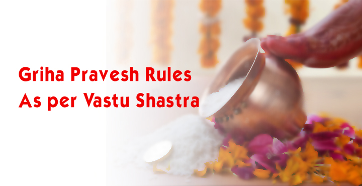 Griha Pravesh Rules as Per Vastu Shastra
