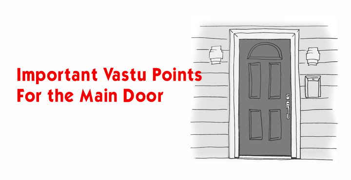 Important Vastu Points For The Main Door