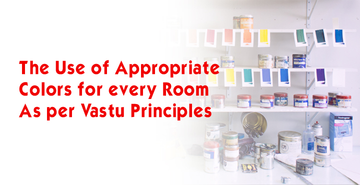 The Use Of Appropriate Colors For Every Room As Per Vastu Principles