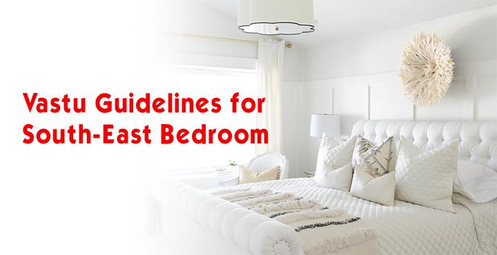 Vastu Guidelines For South-East Bedroom
