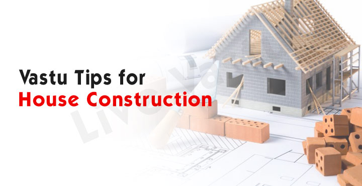 Vastu Tips For House Construction