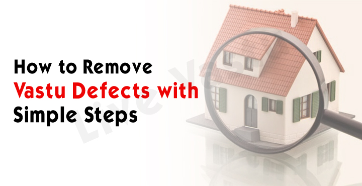 How to remove vaastu defects with simple steps