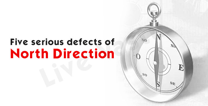 Five Serious defects of North Direction in Vastu