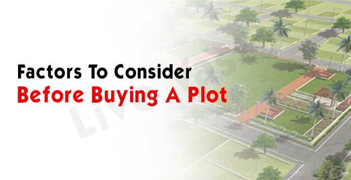 Factors To Consider Before Buying A Plot