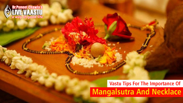 Vastu Tips For The Importance Of Mangalsutra And Necklace