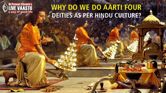 Why do we do aarti  four deities as per hindu culture